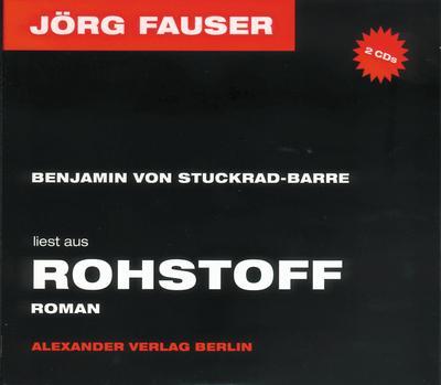 Rohstoff: Benjamin von Stuckrad-Barre liest Auszüge
