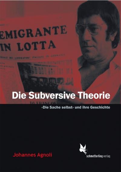 Die subversive Theorie: &#171 Die Sache selbst&#187  und ihre Geschichte