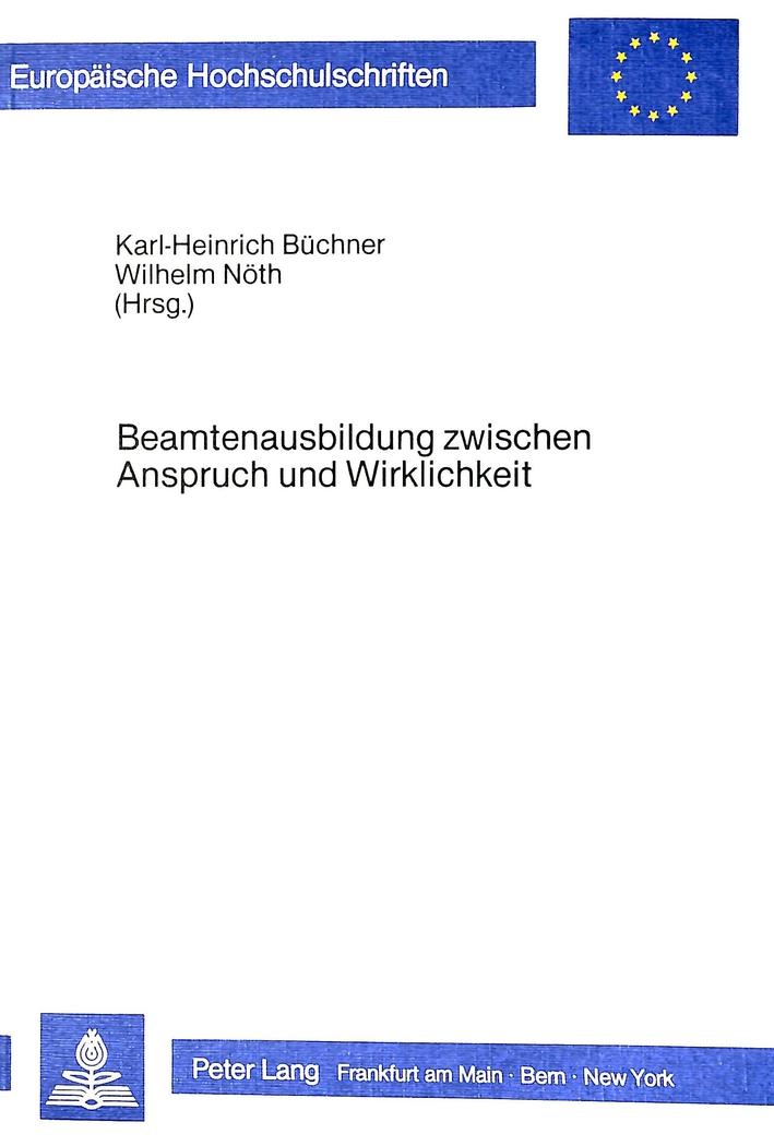 Beamtenausbildung zwischen Anspruch und Wirklichkeit, Karl-Heinrich Büchner