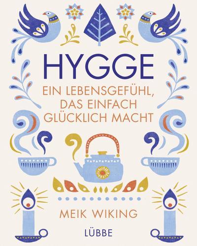 Hygge - ein Lebensgefühl, das einfach glücklich macht  Übers. v. Strerath-Bolz, Ulrike  Deutsch