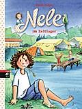 Nele im Zeltlager (Nele - Die Erzählbände, Ba ...