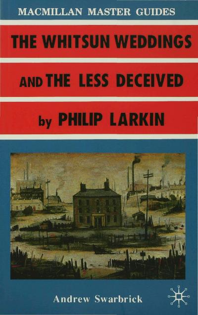 the-whitsun-weddings-and-the-less-deceived-by-philip-larkin-master-guides-