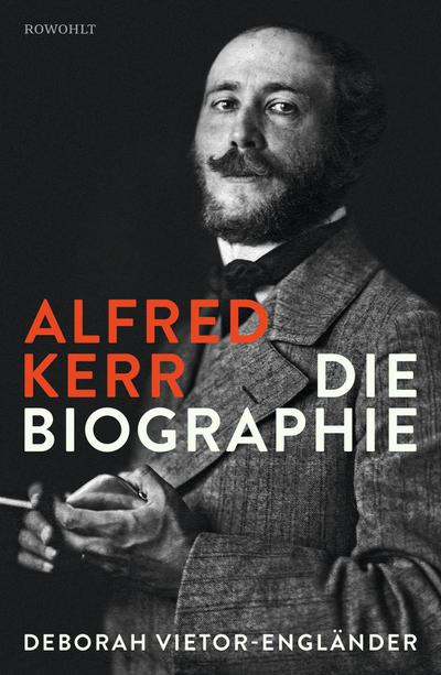 Alfred Kerr: Die Biographie