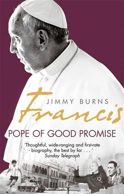 francis-pope-of-good-promise-from-argentinas-bergoglio-to-the-worlds-francis