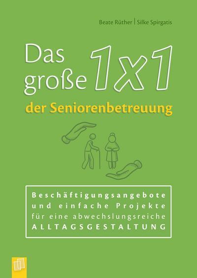 das-gro-e-1x1-der-seniorenbetreuung-beschaftigungsangebote-und-einfache-projekte-fur-eine-abwechslu