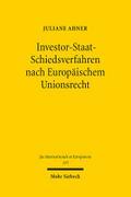 Investor-Staat-Schiedsverfahren nach Europäis ...