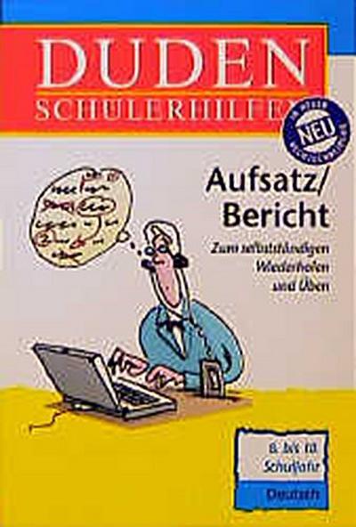 duden-schulerhilfen-aufsatz-bericht-8-bis-10-schuljahr-neue-rechtschreibung