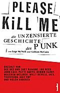 Please Kill Me: Die unzensierte Geschichte de ...