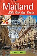 Mailand - Zeit für das Beste: Highlights - Ge ...