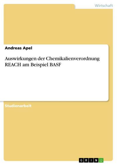 Auswirkungen der Chemikalienverordnung REACH am Beispiel BASF