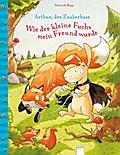Arthur, der Zauberhase: Wie der kleine Fuchs  ...