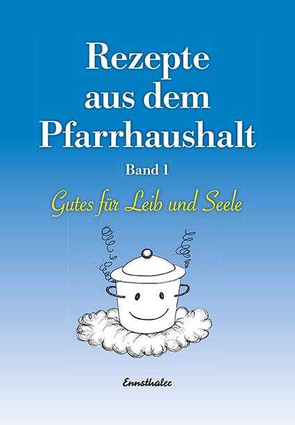 NEU-Rezepte-aus-dem-Pfarrhaushalt-Kirchenzeitung-Dioezese-Linz-687874