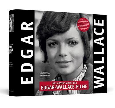 Das große Album der Edgar-Wallace-Filme - Handsigniert von Uschi Glas - Der prachtvolle Bildband zu den 32 Rialto-/Constantin-Filmen der deutschen Kriminalserie 1959 - 1972