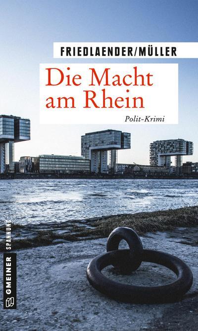 Die Macht am Rhein: Polit-Krimi (Kriminalromane im GMEINER-Verlag)