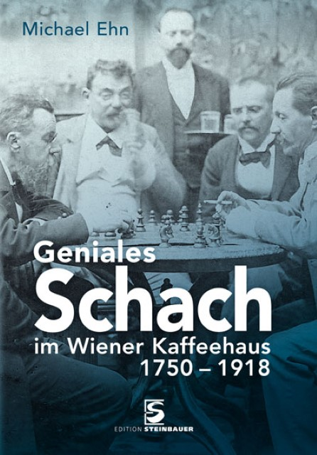 Geniales-Schach-im-Wiener-Kaffeehaus-1750-1918-Michael-Ehn