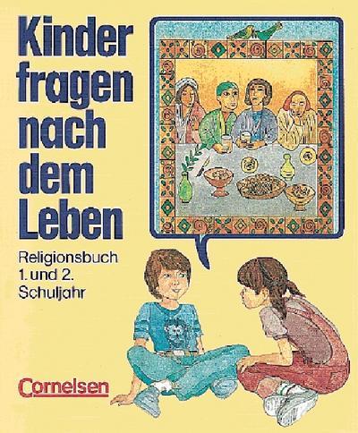 kinder-fragen-nach-dem-leben-bisherige-ausgabe-kinder-fragen-nach-dem-leben-religionsbuch-1-2-
