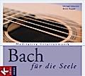 Bach für die Seele; Meditative Gitarrenmusik  ...