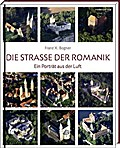 Die Straße der Romanik: Ein Porträt aus der L ...