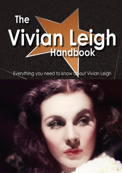 the-vivian-leigh-handbook-everything-you-need-to-know-about-vivian-leigh, 17.49 EUR @ regalfrei-de