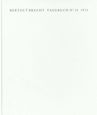 Tagebuch No. 10. 1913: Faksimile der Handschrift und Transkription