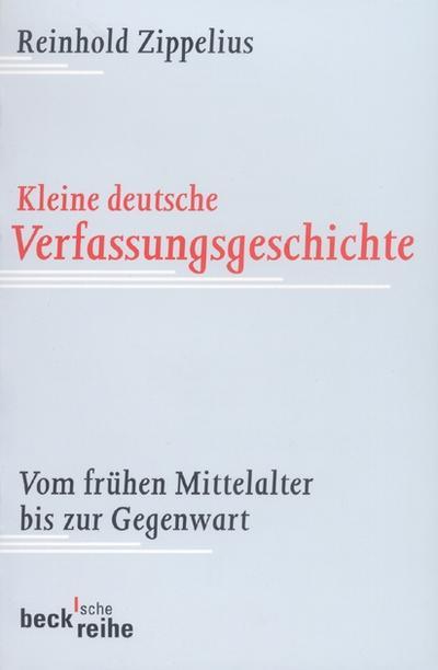 kleine-deutsche-verfassungsgeschichte-vom-fruhen-mittelalter-bis-zur-gegenwart-beck-sche-reihe-