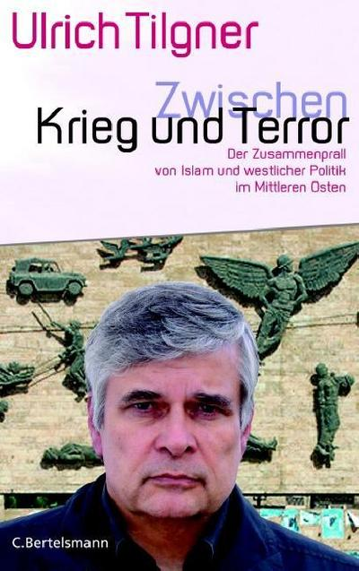 zwischen-krieg-und-terror-der-zusammenprall-von-islam-und-westlicher-politik-im-mittleren-osten