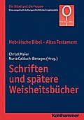 Hebräische Bibel - Altes Testament. Schriften und spätere Weisheitsbücher. Die Bibel und die Frauen, Bd. 1,3