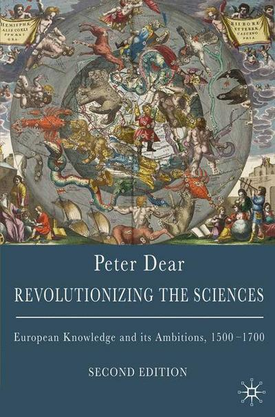 revolutionizing-the-sciences-european-knowledge-and-its-ambitions-1500-1700