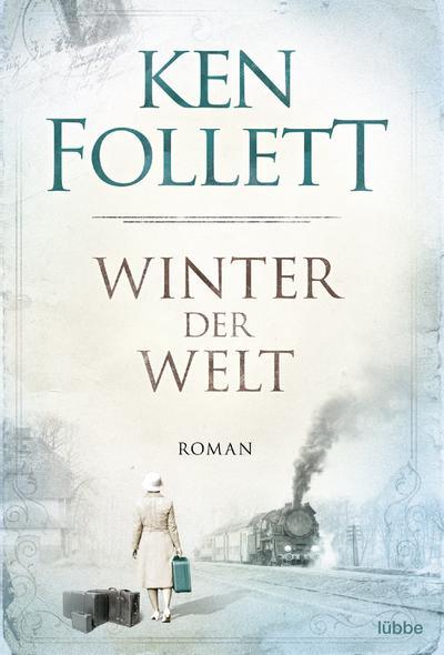 winter-der-welt-die-jahrhundert-saga-roman-jahrhundert-trilogie-band-2-