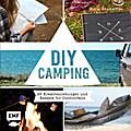 DIY Camping: 25 Kreativanleitungen und Rezept ...