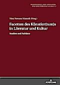 Facetten des Kuenstler(tum)s in Literatur und Kultur