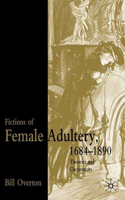 fictions-of-female-adultery-1684-1890-theories-and-circumtexts