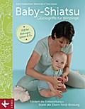 Baby-Shiatsu - Glücksgriffe für Winzlinge: Fö ...