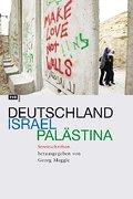 Deutschland - Israel - Palästina. Streitschriften