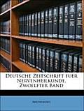 Anonymous: Deutsche Zeitschrift fuer Nervenheilkunde, Zwoelf