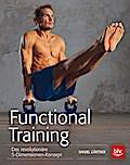 Functional Training: Das revolutionäre 5-Dime ...