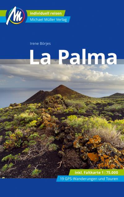 La Palma Reiseführer Michael Müller Verlag  Individuell reisen mit vielen praktischen Tipps  Deutsch  109 farb. Fotos