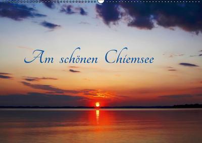 Am schönen Chiemsee (Wandkalender 2017 DIN A2 quer)