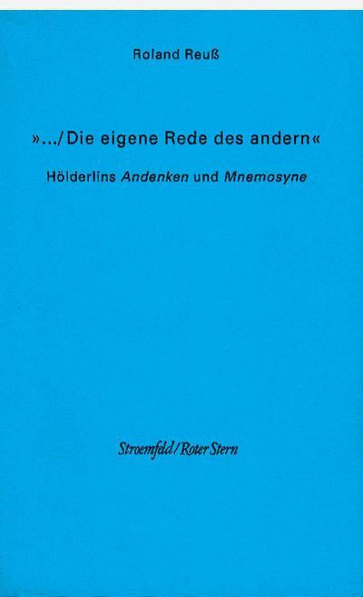 ... Die eigene Rede des andern: Hölderlins Andenken und Mnemosyne