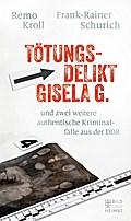 Tötungsdelikt Gisela G.: und zwei weitere aut ...