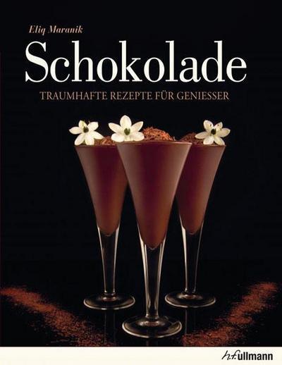 Schokolade: Traumhafte Rezepte für Genießer (Beliebte Köstlichkeiten)