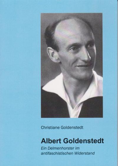 albert-goldenstedt-ein-delmenhorster-im-antifaschistischen-widerstand-oldenburger-studien-