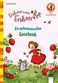 Erdbeerinchen Erdbeerfee. Ein geheimnisvolles ...