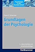 Grundlagen der Psychologie: Psychologie in der Sozialen Arbeit, Bd. 1