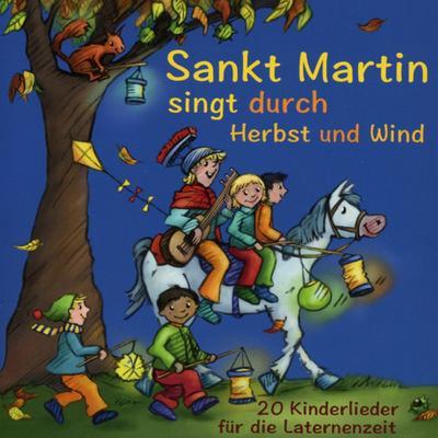 sankt-martin-singt-durch-herbst-und-wind-20-kinderlieder-fur-die-laternenzeit