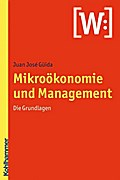 Mikroökonomie und Management: Die Grundlagen