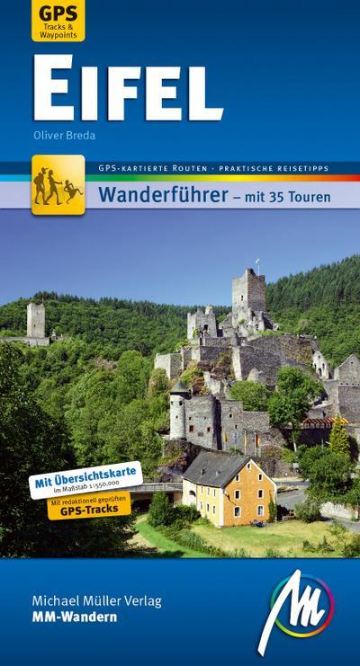 Eifel MM-Wandern Wanderführer Michael Müller Verlag: Wanderführer mit GPS-kartierten Wanderungen.