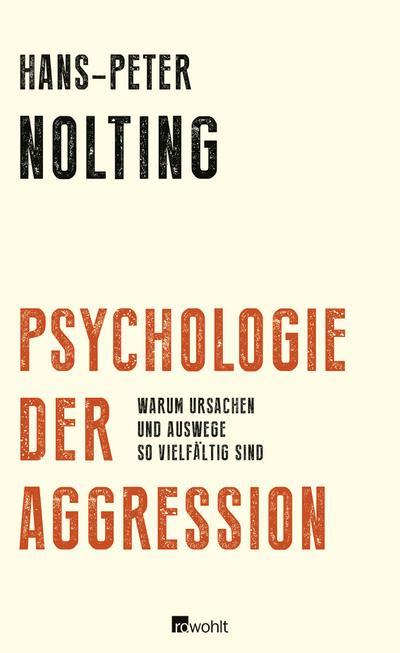 Psychologie der Aggression: Warum Ursachen und Auswege so vielfältig sind