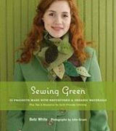 sewing-green-25-projects-made-with-repurposed-organic-materials-plus-tips-resources-for-earth-f