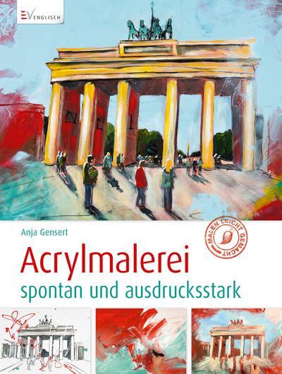 Acrylmalerei spontan und ausdrucksstark